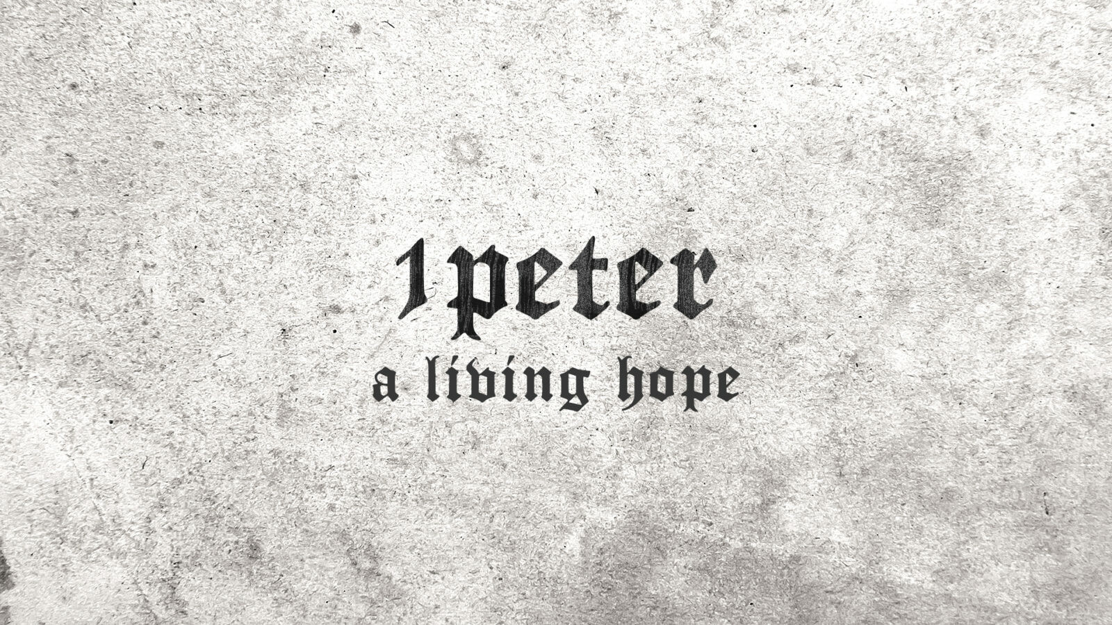 1 Peter, A Living Hope