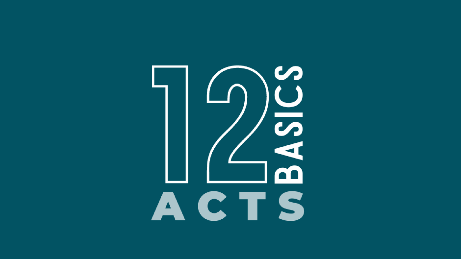 12 Basics: Lesson From the Book of Acts